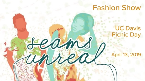 Thumbnail for entry 2019 Picnic Day Fashion Show - Seams Unreal - April 13, 2019
