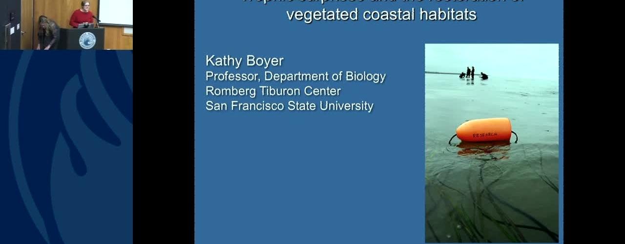 BML - Kathy Boyer: Trophic surprises and the restoration of vegetated coastal habitats