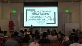 Thumbnail for entry Violence Against Native Women: Sovereignty and Community Wellness