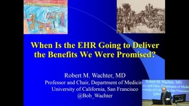 Thumbnail for entry When Is the EHR Going to Deliver the Benefits We Were Promised?