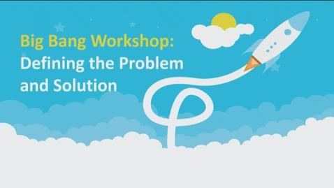 Thumbnail for entry Big-Bang! 2019-2020 - Defining the Problem and Solution - November 14, 2019