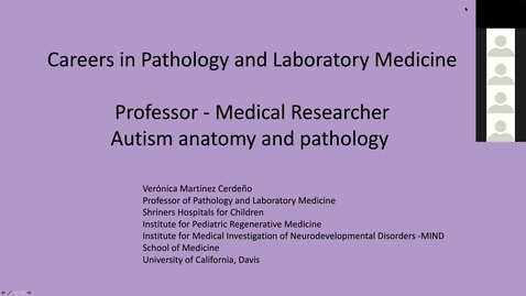 Thumbnail for entry 2020.07.23 - Dr. Veronica Martinez Cerdeno, UC Davis - Careers in Pathology and Laboratory Medicine