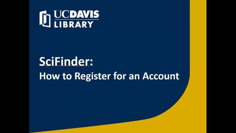Thumbnail for entry SciFinder: How to Register for an Account