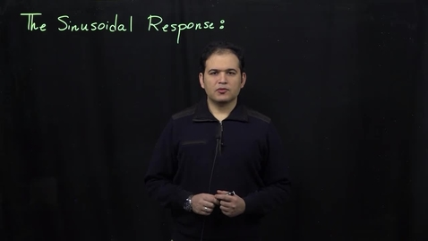 Thumbnail for entry Sinusoidal Response of Circuits (Part1: Differential Equation Approach)