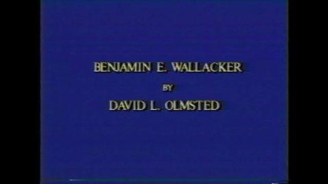 Thumbnail for entry Benjamin Wallacker