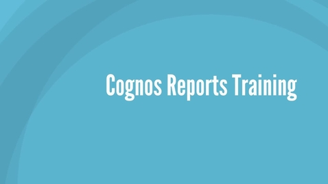 Thumbnail for entry Cognos Report