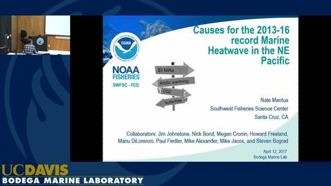 BML - Nate Mantua: Causes for the 2013-2016 record Marine Heatwave in the NE Pacific