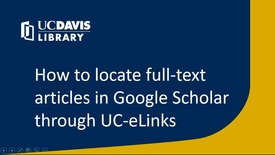 Thumbnail for entry How to locate full-text articles in Google Scholar through UC-eLinks