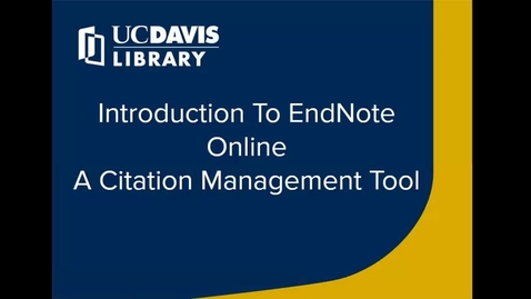 Thumbnail for entry Introduction to EndNote Online- A Citation Management Tool