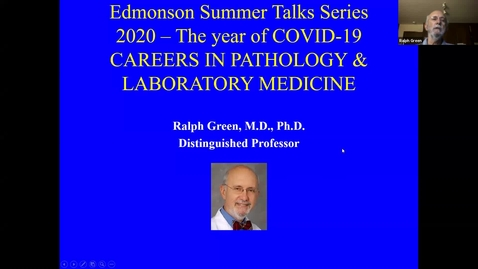 Thumbnail for entry 2020.06.18 - Dr. Ralph Green, UC Davis - Careers in Pathology and Laboratory Medicine