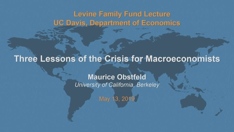 Thumbnail for entry Levine Lecture - Maurice Obstfeld - May 13, 2019