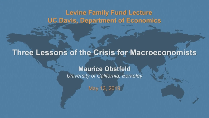 Levine Lecture - Maurice Obstfeld - May 13, 2019