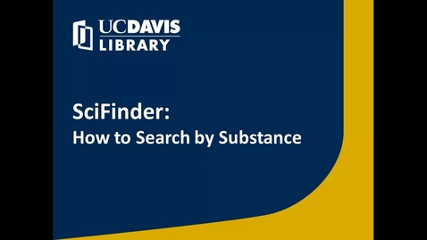 Thumbnail for entry SciFinder: How to Search by Substance