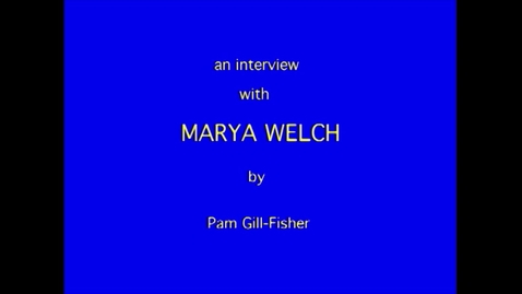 Thumbnail for entry Marya Welch