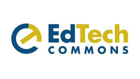 Thumbnail for entry EdTech Commons: Re-Designing Face to Face Courses