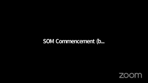 Thumbnail for entry 2020 School of Medicine Virtual Commencement