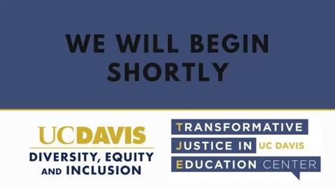 Thumbnail for entry Restoring Justice. Transforming Education at UC Davis.