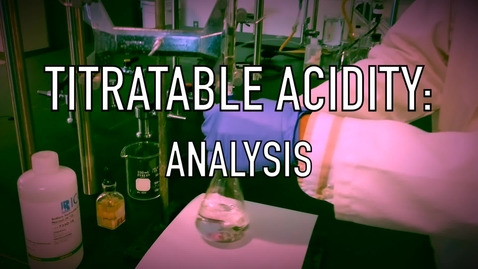 Thumbnail for entry VEN123L Video 3.2 - Titratable Acidity: Analysis