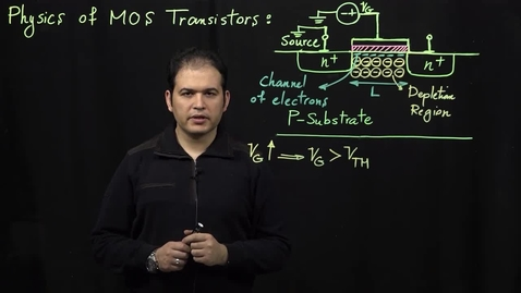 Thumbnail for entry MOS Transistors (Part 2: Basics of Operation (continued))