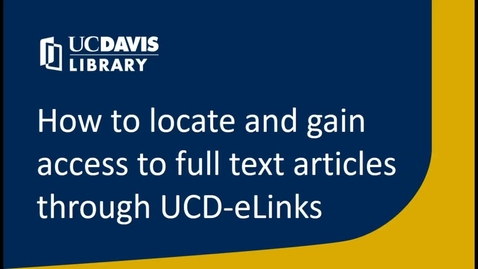 Thumbnail for entry Accessing Articles through UCD-eLinks