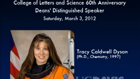 Thumbnail for entry L&S Dean's Distinguished Speakers 2012-13: Tracy Caldwell Dyson, 3-3-12