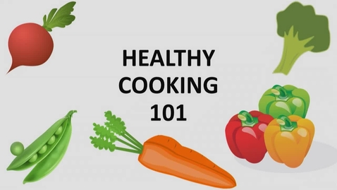 Thumbnail for entry Healthy Cooking 101 - October 15, 2018
