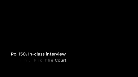 Thumbnail for entry Pol 150 - WQ19 - Fix the Court Interview on Judicial Reform