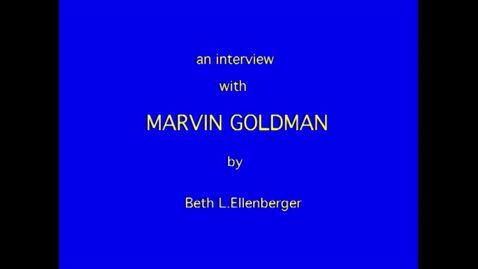 Thumbnail for entry Marvin Goldman