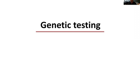 Thumbnail for entry Genetic testing lecture