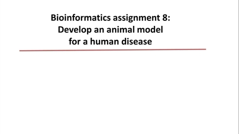 Thumbnail for entry Bioinformatics 8 Find a mouse model for a human disease