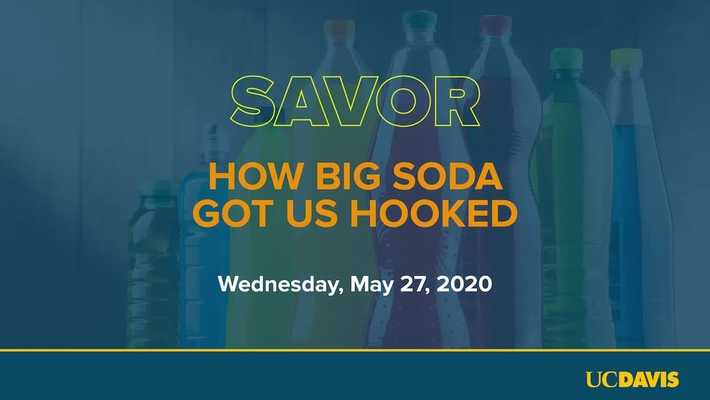 Richard Bloom & Jennifer Falbe // Savor: How Big Soda Got Us Hooked, May 27, 2020