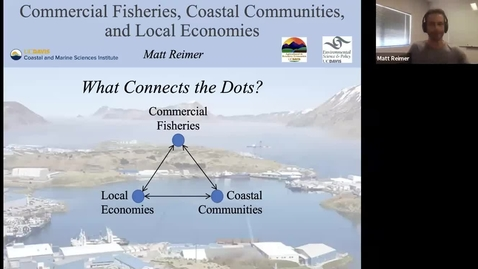 Thumbnail for entry BML - Dr. Matt Reimer: Commercial Fisheries, Coastal Communities, and Local Economies: What Connects the Dots?