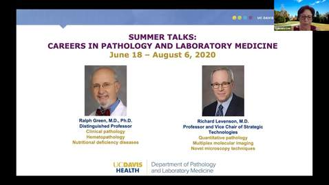 Thumbnail for entry 2020.06.25 - Dr. Richard Levenson, UC Davis - Careers in Pathology and Laboratory Medicine