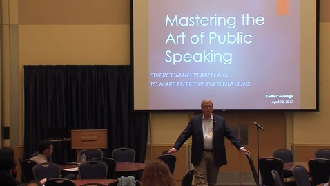 Thumbnail for entry Mastering the Art of Effective Public Speaking - Keith Coolidge - April 10, 2017