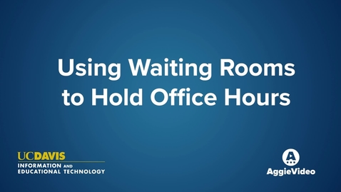 Thumbnail for entry Using Waiting Rooms to Hold Office Hours
