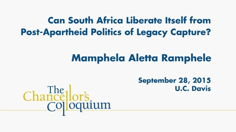 Thumbnail for entry Chancellor's Colloquium - Mamphela-Ramphele (09-28-2015)