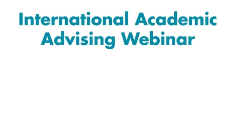 Thumbnail for entry Pre-Arrival Guide for International Students - Module 3: International Academic Advising Webinars