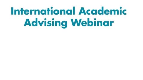 Thumbnail for entry Pre-Arrival Guide for International Students - Module 3: International Academic Advising Webinars