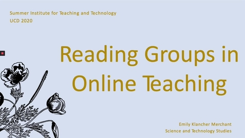 Thumbnail for entry SITT 2020 Faculty Talk - Reading Groups in Online Teaching
