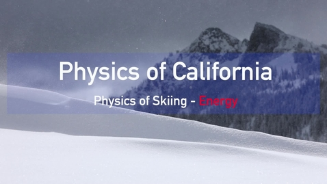 Thumbnail for entry Physics of Skiing: Energy by M. Bradac
