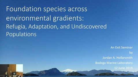 Thumbnail for entry BML - Jordan A. Hollarsmith: Foundation Species Across Environmental Gradients