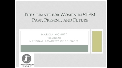 Thumbnail for entry Marcia McNutt - The Climate for Women in STEM: Past, Present and Future - UC Davis - January 18, 2019