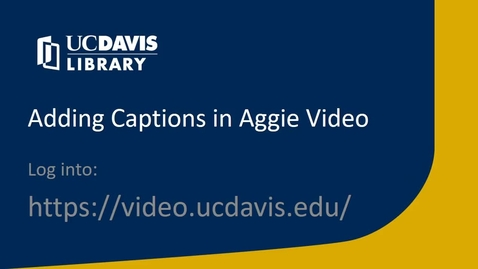 Thumbnail for entry Adding Captions in Aggie Video