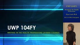 Thumbnail for entry UWP 104 FY: Writing in the Health Professions | Online and Hybrid Showcase 2014