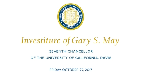 Thumbnail for entry Investiture  of Chancellor Gary S. May 10-27-2017