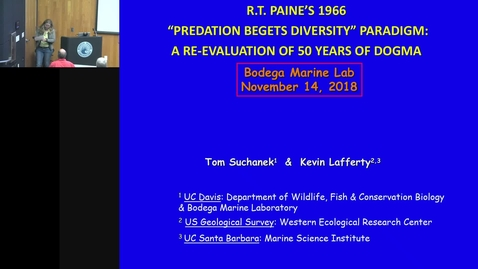 "Thumbnail for entry BML - Tom Suchanek: R.T. Paine's ""Predation Begets Diversity"" paradigm"