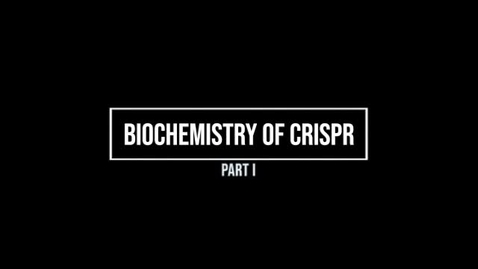 Thumbnail for entry CRISPR Biochemistry Part I