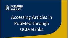 Thumbnail for entry Accessing Articles in PubMed through UCD-eLinks
