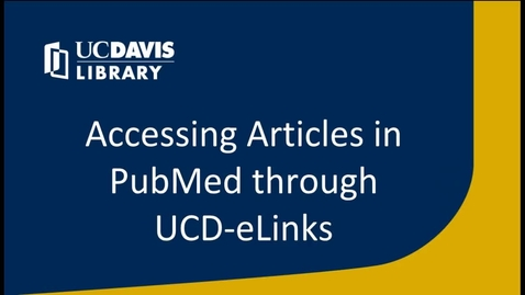 Thumbnail for entry Accessing Articles in PubMed using UCD-eLinks