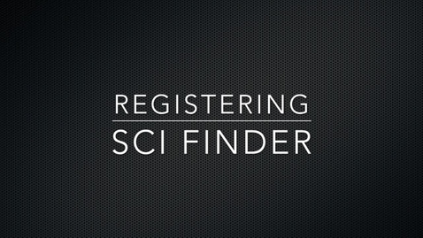 Thumbnail for entry Registering for SciFinder